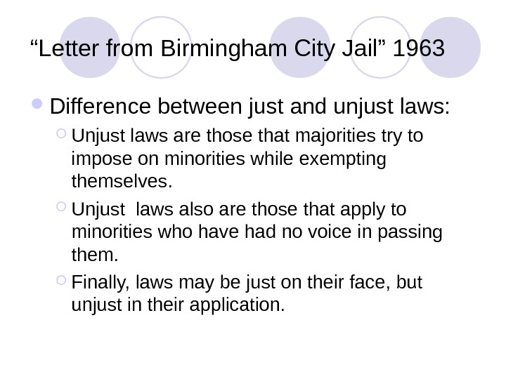 """ Letter from Birmingham City Jail"" 1963 Difference between just and unjust laws:  Unjust laws"