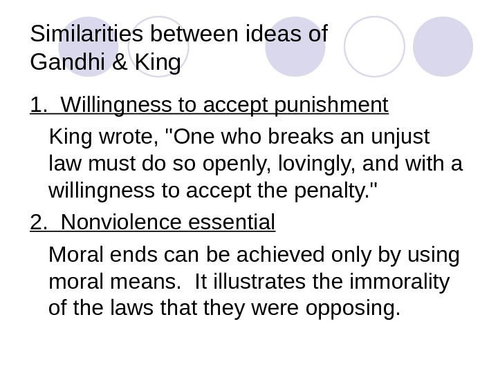 Similarities between ideas of Gandhi & King 1.  Willingness to accept punishment King wrote, One