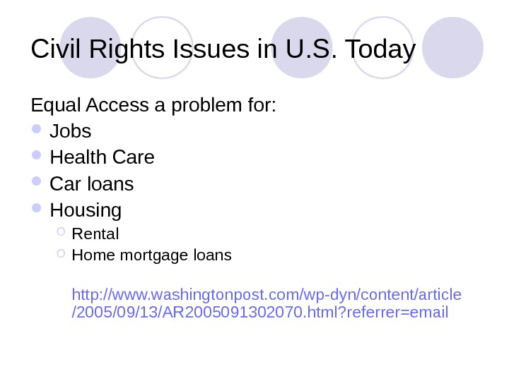 Civil Rights Issues in U. S. Today Equal Access a problem for:  Jobs Health Care