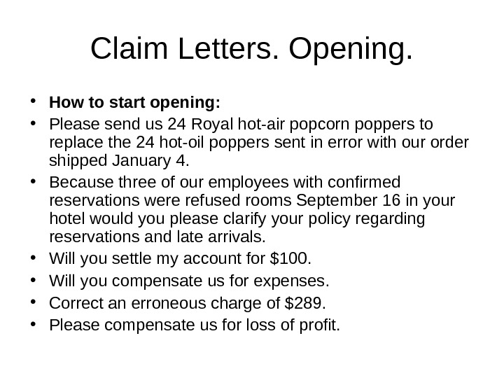 Claim Letters. Opening.  • How to start opening:  • Please send us 24 Royal