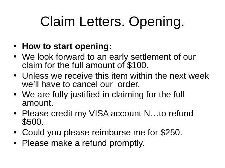 Claim Letters. Opening.  • How to start opening:  • We  look forward to