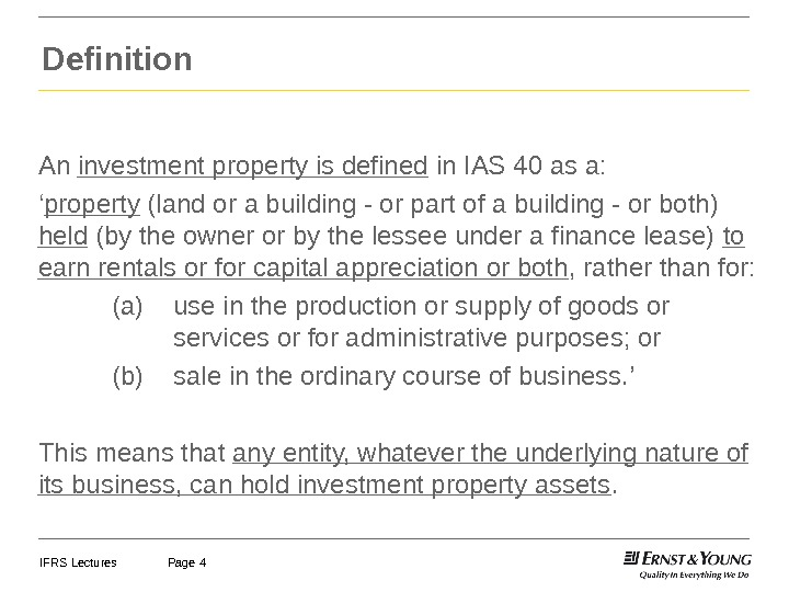 IFRS Lectures Page 4 Definition An investment property is defined in IAS 40 as a: '