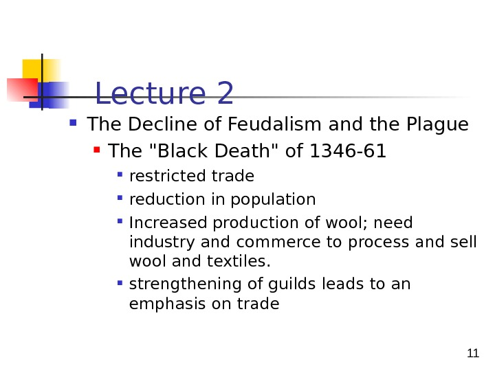 11 Lecture 2  The Decline of Feudalism and the Plague The Black Death of 1346
