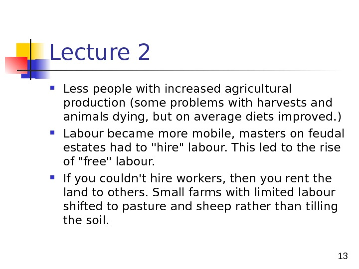 13 Lecture 2 Less people with increased agricultural p roduction (some problems with harvests and
