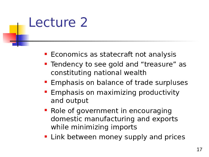 "17 Lecture 2 Economics as statecraft not analysis Tendency to see gold and ""treasure"" as constituting"