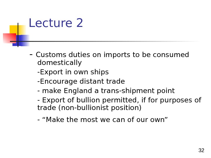 32 Lecture 2  - Customs duties on imports to be consumed domestically -Export in own