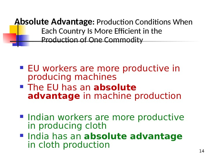 14 EU workers are more productive in producing machines The EU has an absolute advantage in