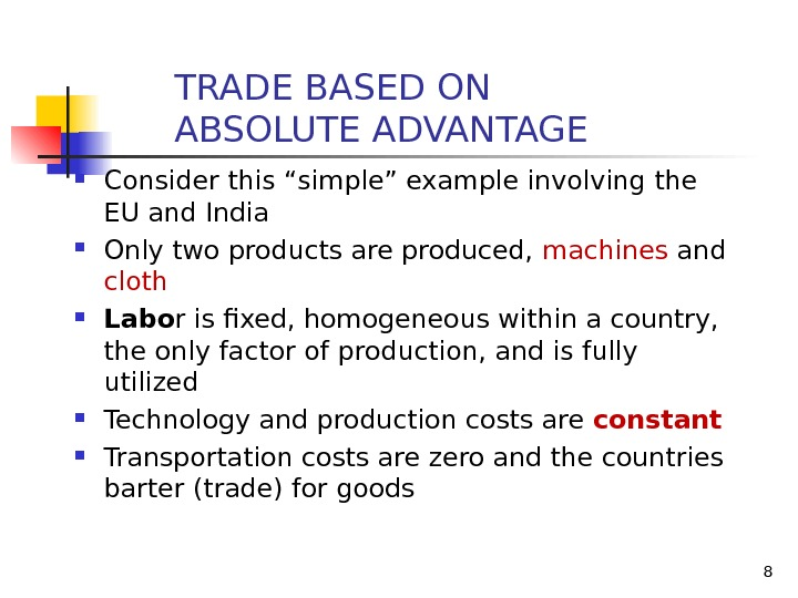 "8 Consider this ""simple"" example involving the EU and India Only two products are produced,"