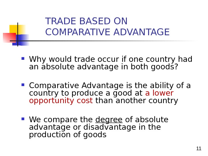 11 Why would trade occur if one country had an absolute advantage in both goods?