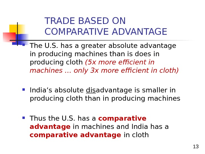 13 The U. S. has a greater absolute advantage in producing machines than is does in