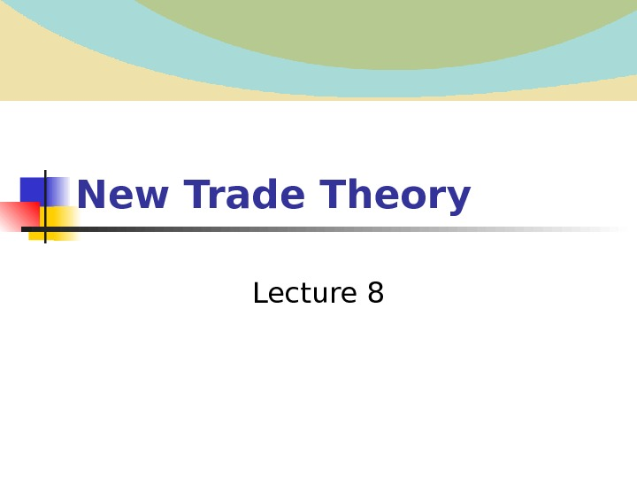 New Trade Theory  Lecture 8