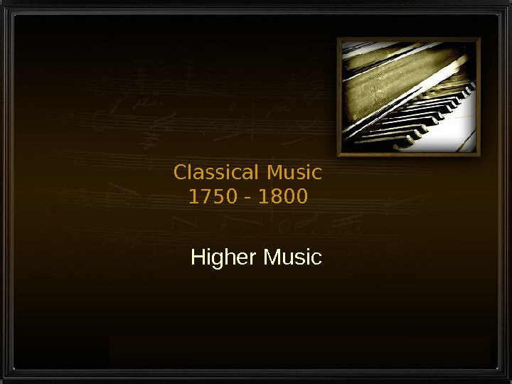 Classical Music 1750 - 1800 Higher Music