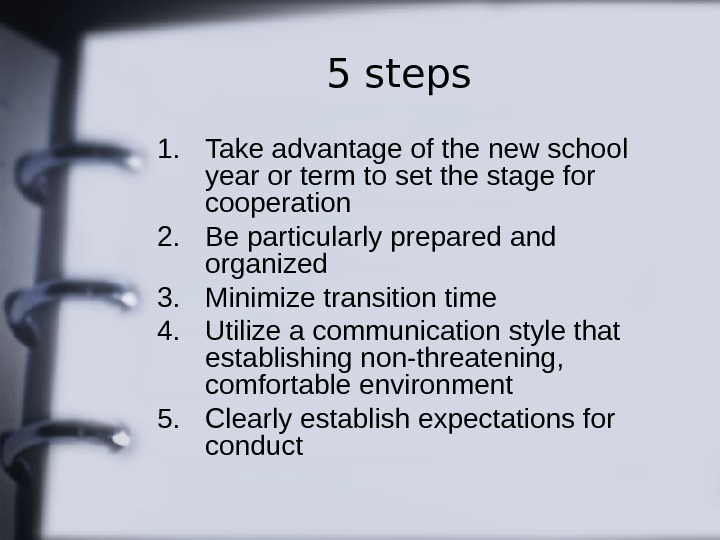 5 steps 1. Take advantage of the new school year or term to set