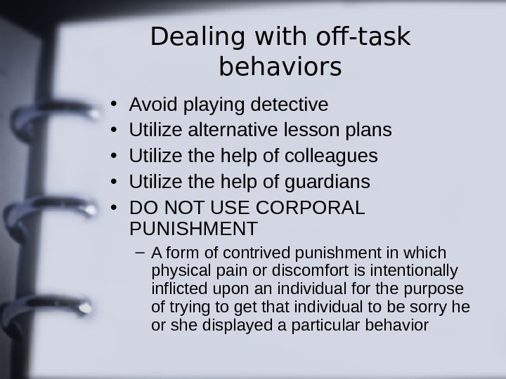 Dealing with off-task behaviors • Avoid playing detective • Utilize alternative lesson plans •