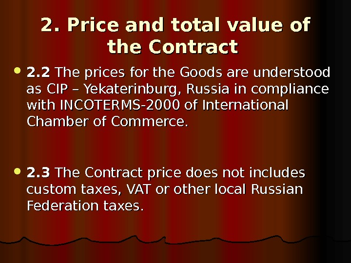 2. Price and total value of the Contract 2. 3 The Contract price does