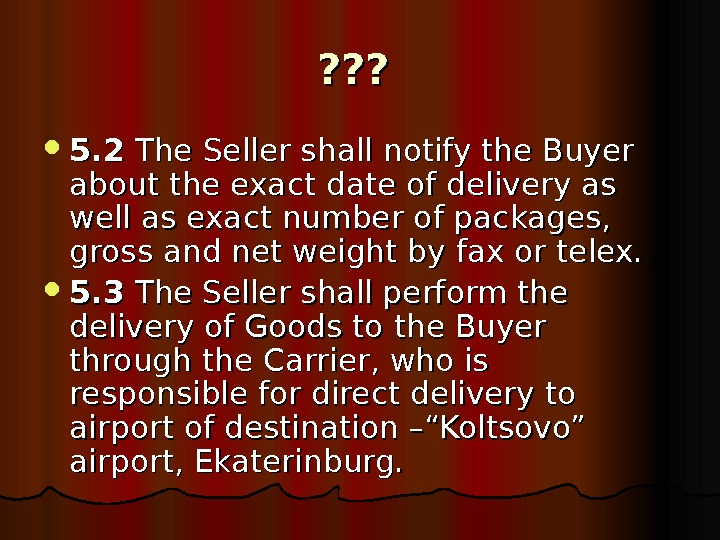 ? ? ? 5. 2 The Seller shall notify the Buyer about the exact