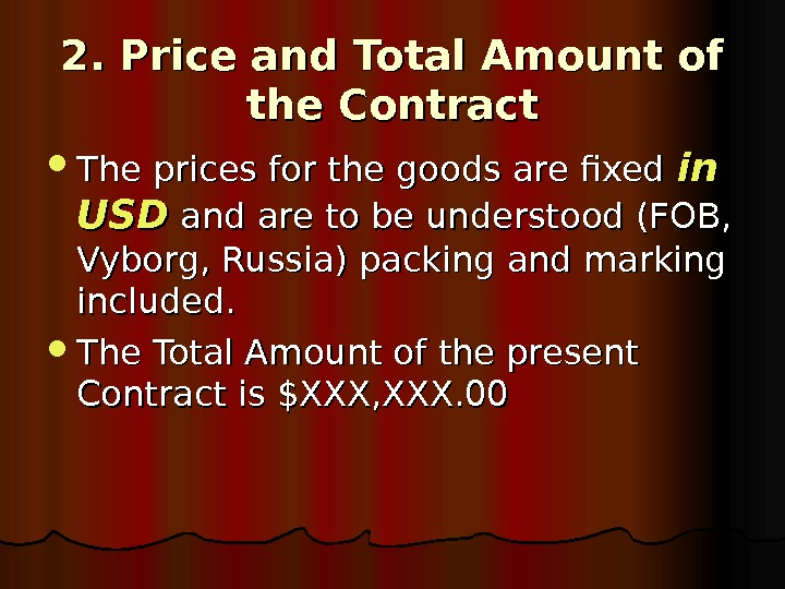 2. Price and Total Amount of the Contract The prices for the goods are