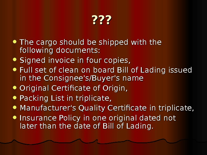 ? ? ? The cargo should be shipped with the following documents:  Signe