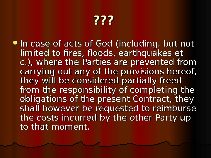 ? ? ? In case of acts of God (including, but not limited to