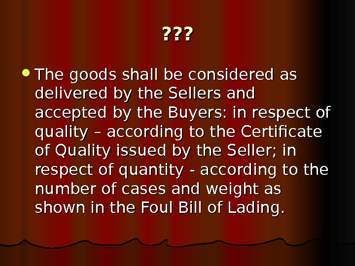 ? ? ?  The goods shall be considered as delivered by the Sellers