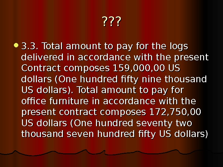 ? ? ?  3. 3. Total amount to pay for the logs delivered