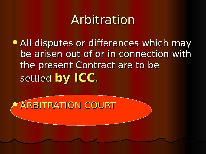 Arbitration All disputes or differences which may be arisen out of or in connection