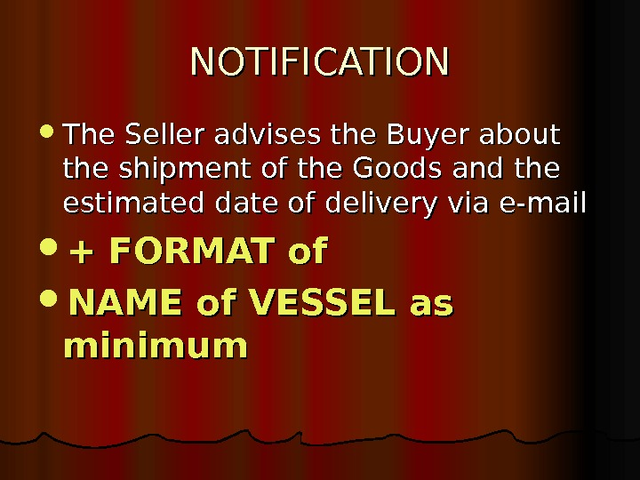 NOTIFICATION The Seller advises the Buyer about the shipment of the Goods and the