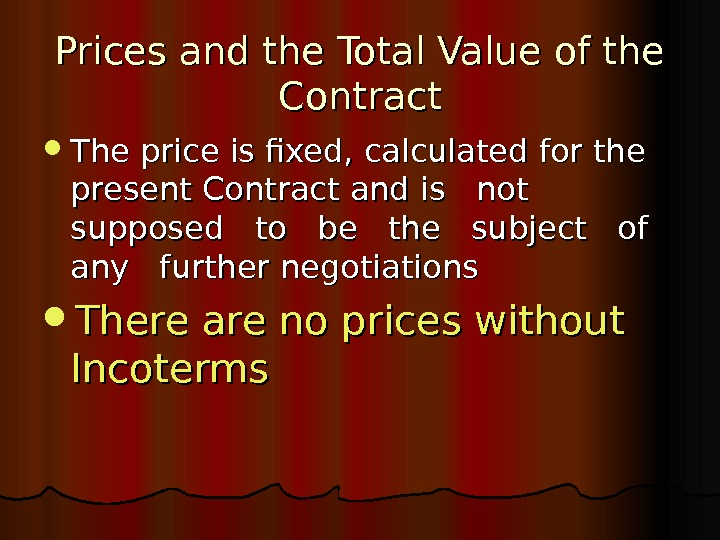 Prices and the Total Value of the Contract The price is fixed, calculated for