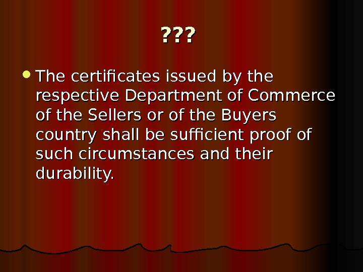 ? ? ? The certificates issued by the respective Department of Commerce of the