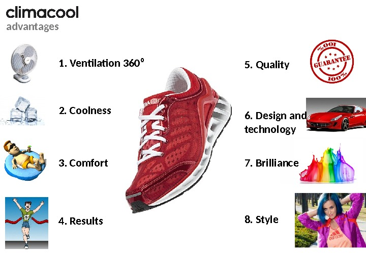 advantages 1. Ventilation 360 ⁰ 4. Results 3. Comfort 2. Coolness 5. Quality 7. Brilliance 8.