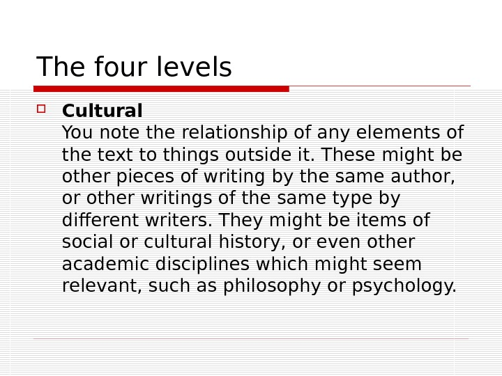 The four levels Cultural You note the relationship of any elements of the text to things