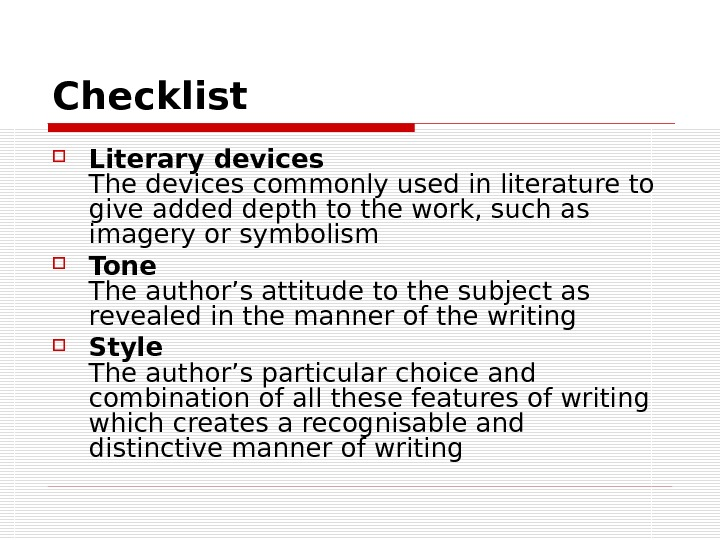 Checklist Literary devices The devices commonly used in literature to give added depth to the work,
