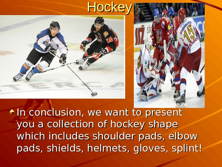 Hockey In conclusion, we want to present you a collection of hockey shape which