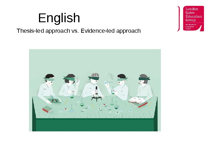 English Thesis-led approach vs. Evidence-led approach
