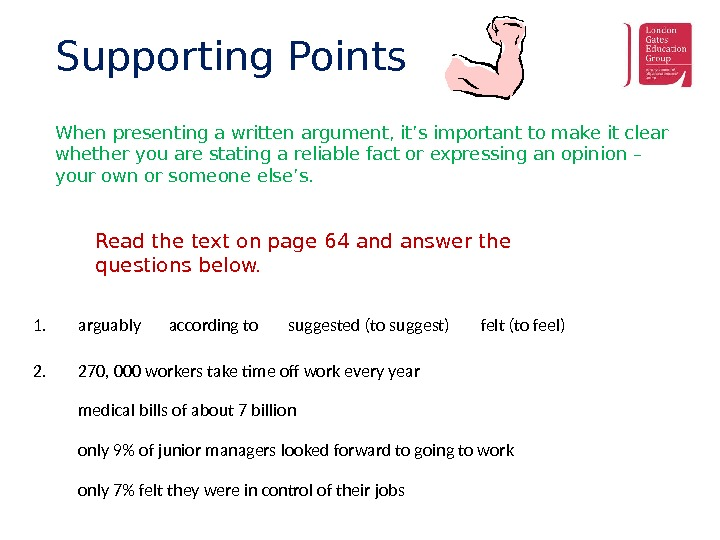 When presenting a written argument, it's important to make it clear whether you are stating a