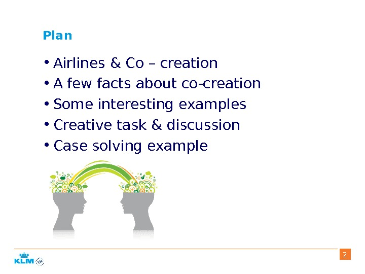 Plan • Airlines & Co – creation • A few facts about co-creation • Some interesting