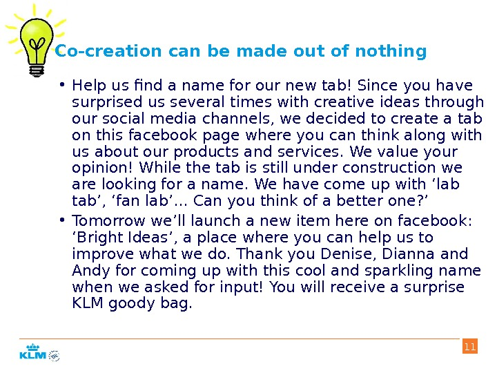 Co-creation can be made out of nothing • Help us find a name for our new