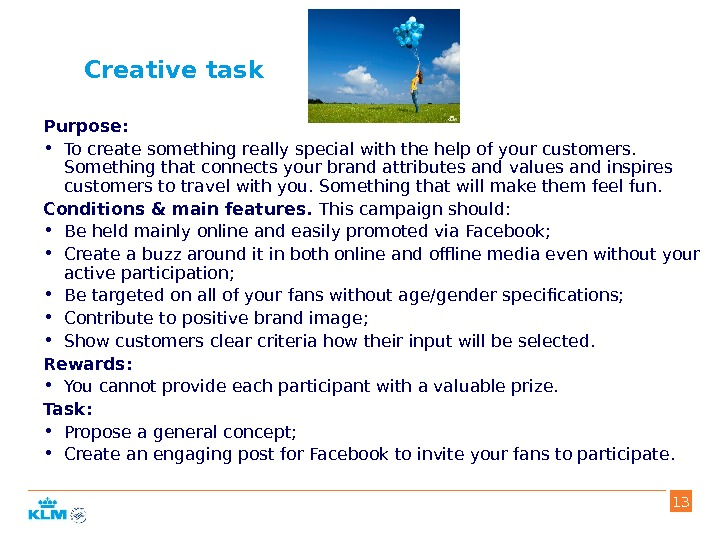 Creative task Purpose:  • To create something really special with the help of your customers.