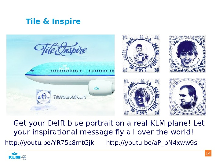 Tile & Inspire Get your Delft blue portrait on a real KLM plane! Let your inspirational