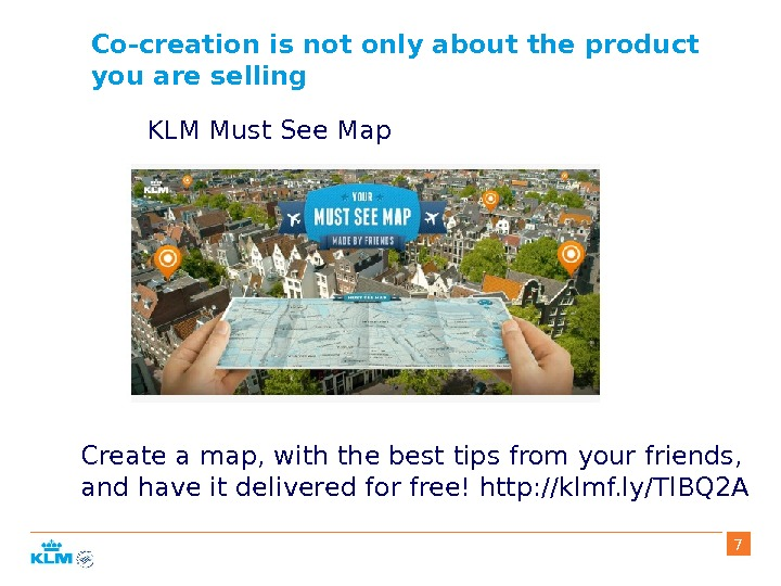 Co-creation is not only about the product you are selling Create a map, with the best
