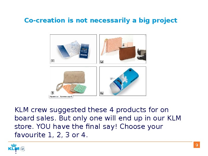 Co-creation is not necessarily a big project KLM crew suggested these 4 products for on board