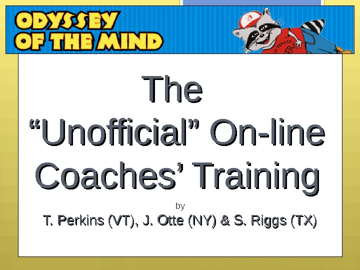 "The ""Unofficial"" On-line Coaches' Training On l in e Coa ch es Tr ai n in"