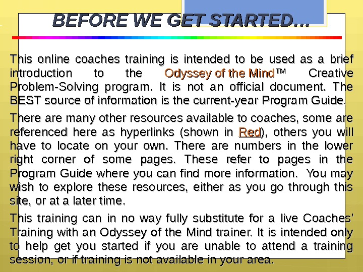 BEFORE WE GET STARTED… This online coaches training is intended to be used as a brief
