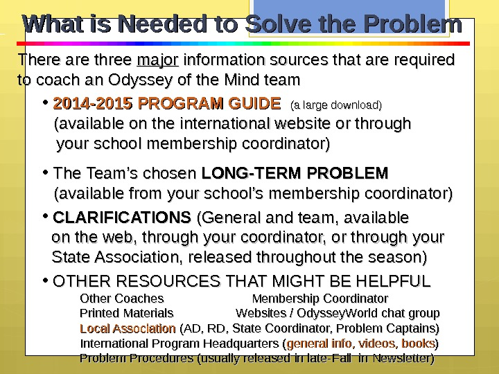 There are three major information sources that are required to coach an Odyssey of the Mind