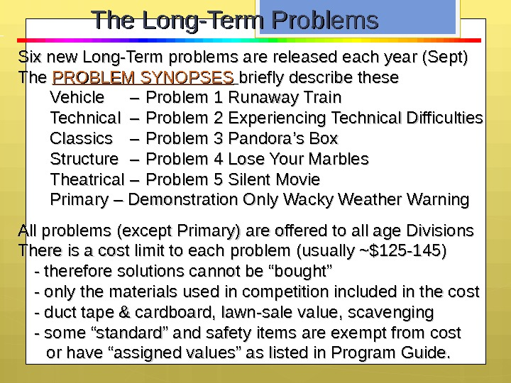 Six new Long-Term problems are released each year (Sept) The PROBLEM SYNOPSES  briefly describe these