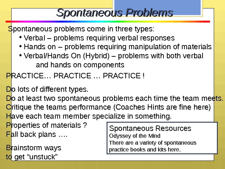 Spontaneous Problems Spontaneous problems come in three types:  • Verbal – problems requiring verbal responses