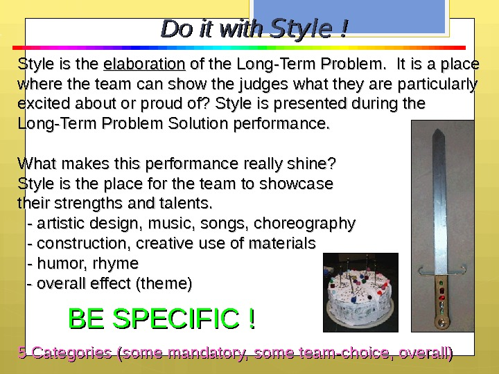 Do it with Style !! Style is the elaboration of the Long-Term Problem.  It is