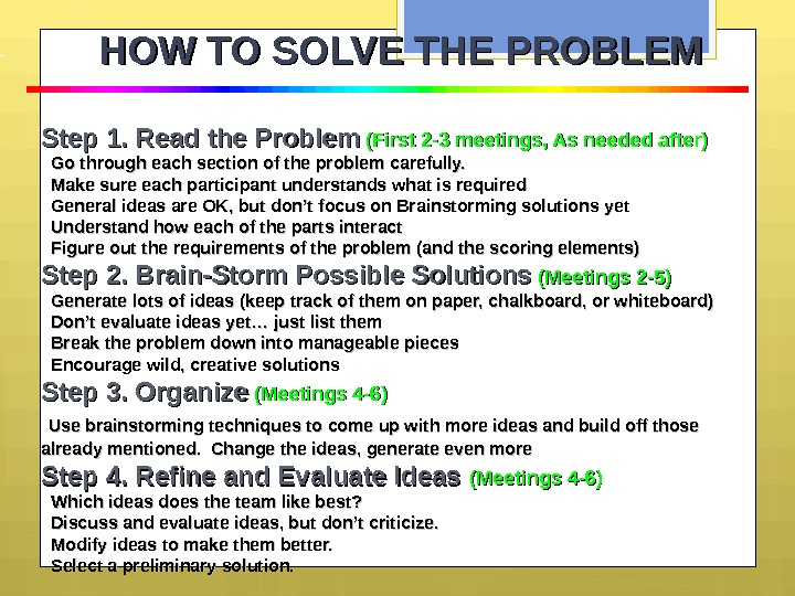 HOW TO SOLVE THE PROBLEM Step 1. Read the Problem (First 2 -3 meetings, As needed