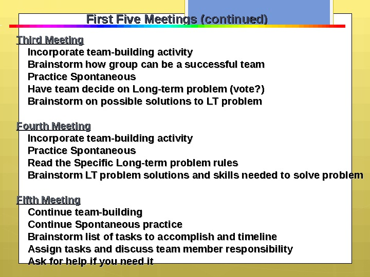 First Five Meetings (continued) Third Meeting   Incorporate team-building activity   Brainstorm how group