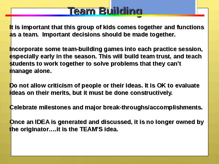Team Building It is important that this group of kids comes together and functions as a